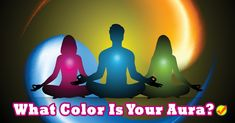 """The """"Aura"""" is the electromagnetic field which surrounds the human body. Healers and mystics can sense it, see it, and tell you its color. Lucky you though - you can just take our quiz to find out! What color is your aura?"""