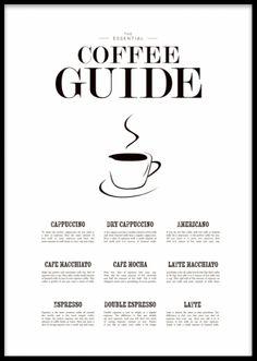 Coffee Guide, poster. Coffee guide plakat, køkkenplakater. Den perfekte køkkenplakat til kaffeelskeren med guide til den populære drik. Sort og hvid plakater og posters med citater og tekst. www.desenio.dk