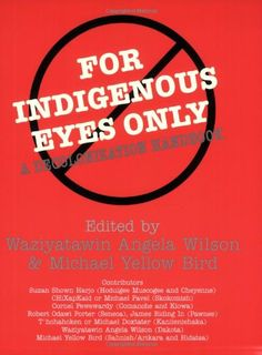 For Indigenous Eyes Only: A Decolonization Handbook (School of American Research Native America) by Waziyatawin http://www.amazon.com/dp/1930618638/ref=cm_sw_r_pi_dp_iWEgub1CN19DH