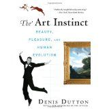 The Art Instinct: Beauty, Pleasure, and Human Evolution (Hardcover)By Denis Dutton