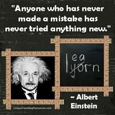 """""""Anyone who has never made a mistake has never tried anything new.""""  ~ Albert Einstein  (Download a FREE one page poster for this quote on:  http://pinterest.com/heidiutr/inspirational-motivational-and-success-quotes)"""