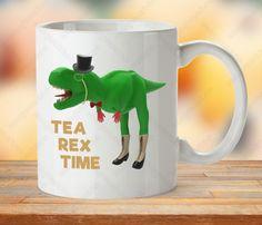 Dino Mug, T Rex Mug, Dinosaur Mug, Tyrannosaurus Mug, Tea Rex Cup, Joke Mug Gift, Humor Mug Gift, Tea Time Cups, Gift For Him, Gift For Her