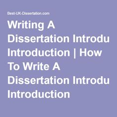 Writing an introduction for a dissertation
