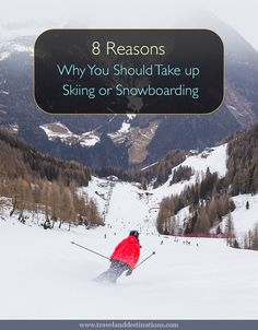 8 Reasons Why You Should Take up #Skiing or #Snowboarding this #winter    #travel