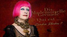 Dis Mademoiselle Grenade, qui est Zandra Rhodes ?