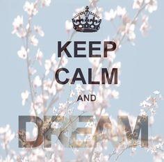 Dream. Dream. Dream