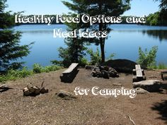 Healthy Food Options and Meal Ideas for Camping