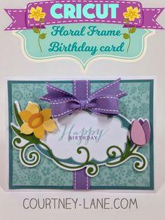 Cricut Floral Frame Birthday Card