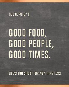 Gyvenimas per trumpas blogam maistui, blogiems žmonėms ir blogoms akimirkoms.