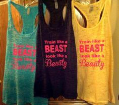 Train like a BEAST look like a BEAUTY racerback by Wickeditch