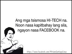 translation: gossipers are already in high technology! Back in the days, they are only within your neighborhood. Now, they're in Facebook! Filipino Humor, Filipino Quotes, Pinoy Quotes, Tagalog Love Quotes, Hugot Quotes Tagalog, Tagalog Quotes Hugot Funny, Patama Quotes, Funny Qoutes, Dental Care For Kids