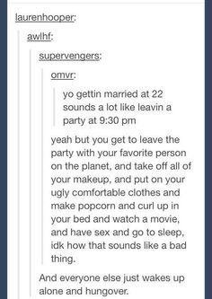really never thought about it like this... who wants to marry me?