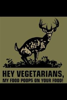 Hey Vegetarians, My food poops on your food!  www.mikesgolfcarts.com