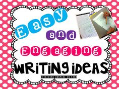 Easy and Engaging Writing Ideas for Upper Elementary. No Prep and So Much Fun!
