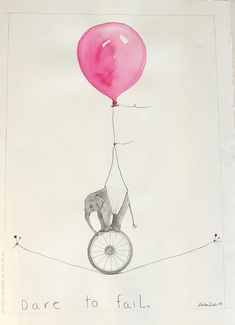 """dare to fail"" Lisa Mann Dirkes - the cutest, most whimsical watercolours. Love her stuff!"