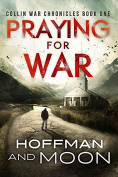 Praying for War: The Collin War Chronicles by W.C. Hoffman https://www.amazon.com/dp/B01HHGQL1Q/ref=cm_sw_r_pi_dp_x_ZmSOxb3SBZP1K