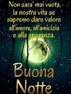 Buonanotte 🌛 a domani amici 🌠🌠 Good Night Greetings, Good Night Wishes, Good Night Moon, Good Night Quotes, Day For Night, Great Quotes, Italian Quotes, Luigi, Belen Rodriguez