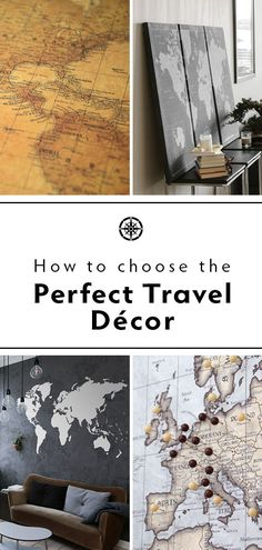 How To Choose The Perfect Travel Decor   Maps Travel Items, Travel Maps,  Travel