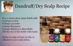 Dandruff/Dry Scalp Recipe: Lemon, Lavender, Rosemary, Melaleuca Alternifolia (Tea Tree), and Water. *Rosemary, Cedarwood, Lavender are hair supporting oils.