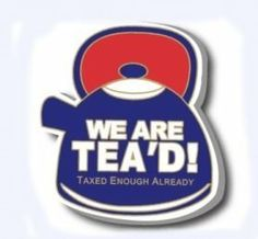 Tea Party We are Tea'd! Lapel Pin by NiceBadge. $4.50. Proudly express your political views!