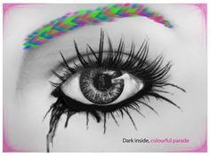 Dark in the inside, Colourful parade. Be aware of you friends intentions
