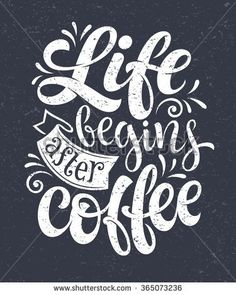 """Vector hand-drawn lettering. """"Life begins after coffee"""" inscription for prints and posters, menu design, invitation and greeting cards. Calligraphic and typographic collection, chalk design"""
