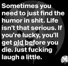 I try to everyday, i love laughing and do my best to make my family, friends, and special woman laugh with me