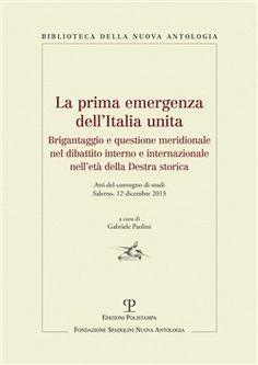 Prezzi e Sconti: La prima emergenza dell'italia unita.  ad Euro 14.00 in #Polistampa #Media libri storia generale
