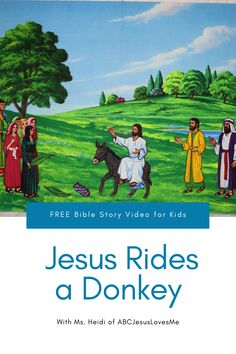 Enjoy an interactive Bible story by video and FREE activities for your preschool and elementary-aged child.  Your child will enjoy a Bible story, song, and memory verse time with Ms. Heidi.   #preschoolBible #ABCJesusLovesMe #BibletimewithMsHeidi #jesusridesadonkey #preschooleaster