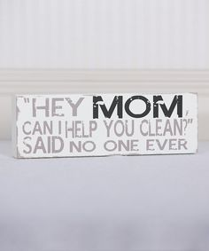 White 'Hey Mom, Can I Help' Wall Sign