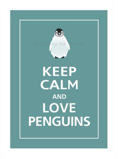 Keep Calm and LOVE PENGUINS Print 5x7 Ocean Tide by PosterPop, $7.95