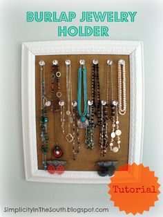 Take an old frame and make a burlap jewelry holder. Crystal knobs hold the necklaces and cup drawer pulls turned upside down hold bracelets and earrings.
