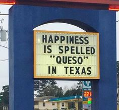 sign says happiness is spelled queso in texas meme Texas Meme, Texas Quotes, Texas Humor, Texas Funny, Southern Humor, Texas Bucket List, Only In Texas, Republic Of Texas, Moving To Texas