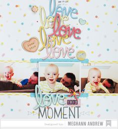 Love This Moment - Wonderful scrapbook layout from our Dear Lizzy Daydreamer Collection #scrapbooking