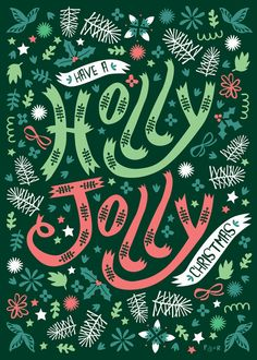 Emma Haines/Holly Jolly #typography #christmas