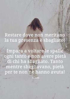 Italian Quotes, Interesting Quotes, Live Your Life, Horror Stories, Karma, Slogan, Best Quotes, Stress, Wisdom