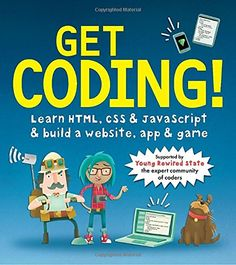 Get Coding!: Learn HTML, CSS and JavaScript and Build a Website, App and Game by Young Rewired State Paperback) for sale online Learn Html And Css, Coding For Beginners, Computer Coding, Gaming Computer, Computer Class, Computer Science, Programming For Kids, Computer Programming, Programming Patterns