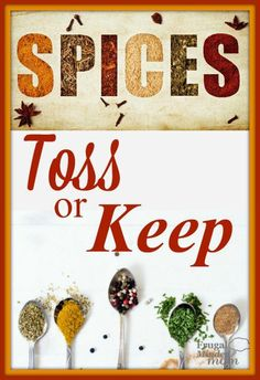 Cleaning out your Kitchen?  Here are 3 great ways to know which Spices to Keep or if you should toss them.  Also a tip for saving money on those spices.