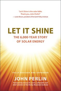 Thanks to John Perlin for providing GBE with this intro to his book on the history of solar energy.
