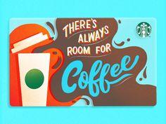 There's Always Room for Coffee, Starbucks gift card design idea Starbucks Rewards, Starbucks Logo, Starbucks Gift Card, Starbucks Coffee, Cool Lettering, Hand Lettering, Coffee Design, Coffee Gifts, Card Sizes