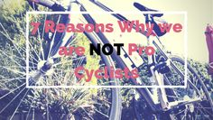 why we aren't pro cyclists. #cycling #fitness #bicycling #bike #peloton