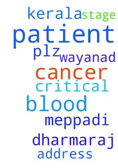 My father is blood cancer patient .very - My father is blood cancer patient .very critical stage so plz prayer for my father.. Patient address dharmaraj meppadi Kerala wayanad 9947872915 Posted at: https://prayerrequest.com/t/mXD #pray #prayer #request #prayerrequest