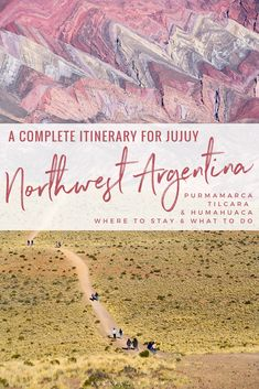 3 Day Itinerary for Jujuy, Argentina. How to visit Purmamarca, Tilcara & Humahuaca #argentina #southamerica