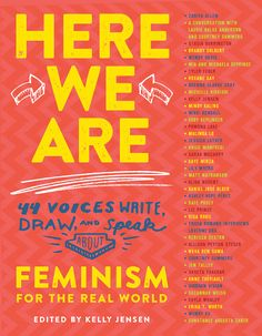 Check out the cover and contributor list for Book Riot associate editor Kelly Jensen's forthcoming (2/28/17) anthology of feminist essays, HERE WE ARE: FEMINISM FOR THE REAL WORLD!