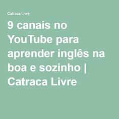 9 canais no YouTube para aprender inglês na boa e sozinho | Catraca Livre