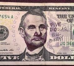 Introducing The Newest Form Of Currency: The Five Dollar Bill Murray