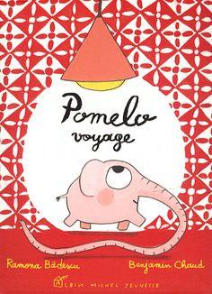 Pomelo voyage - Ramona Badescu,Benjamin Chaud