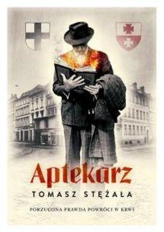 Tomasz Stężała: Aptekarz http://lubimyczytac.pl/ksiazka/205648/aptekarz