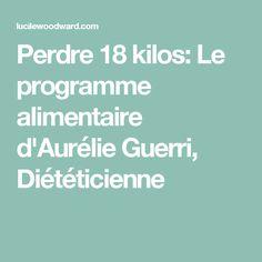 Perdre 18 kilos: Le programme alimentaire d'Aurélie Guerri, Diététicienne Nutrition, Anti Cellulite, Metabolism, Diet Recipes, Food And Drink, Weight Loss, How To Plan, Motivation, Healthy