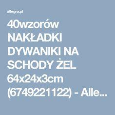 40wzorów NAKŁADKI DYWANIKI NA SCHODY ŻEL 64x24x3cm (6749221122) - Allegro.pl - Więcej niż aukcje.